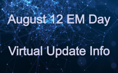 August 12 EM Day Virtual Update Info